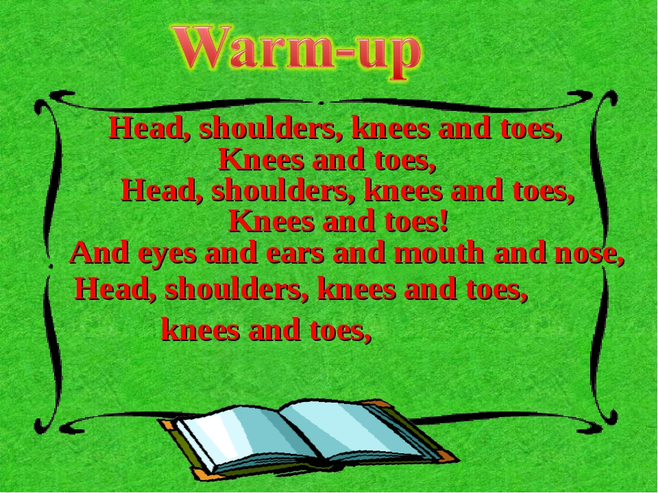 And eyes and ears and mouth and nose, Head, shoulders, knees and toes, Knees...