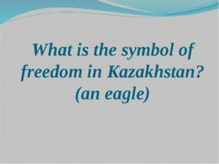 What is the symbol of freedom in Kazakhstan? (an eagle)