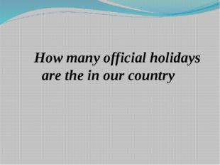 How many official holidays are the in our country