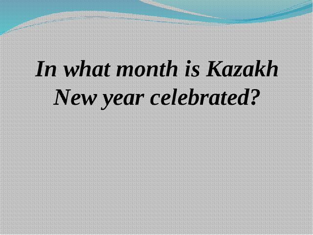 In what month is Kazakh New year celebrated?