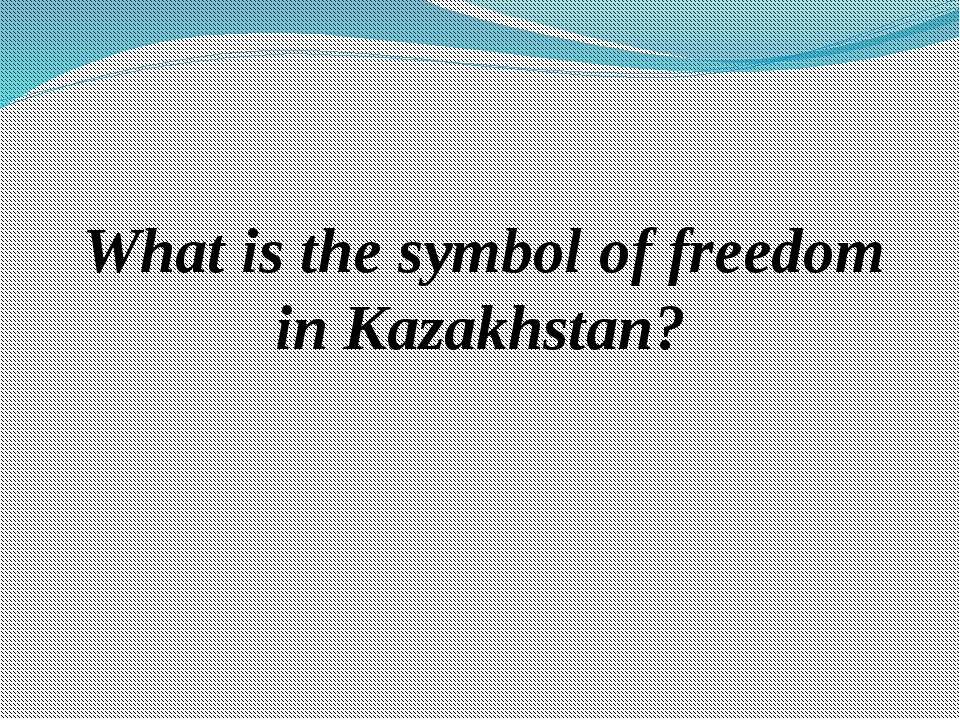 What is the symbol of freedom in Kazakhstan?