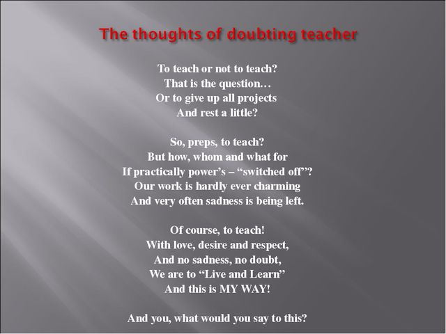 To teach or not to teach? That is the question… Or to give up all projects An...