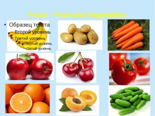 Food – Fruit and Vegetables