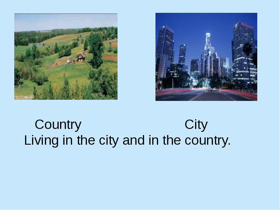 Country City Living in the city and in the country.