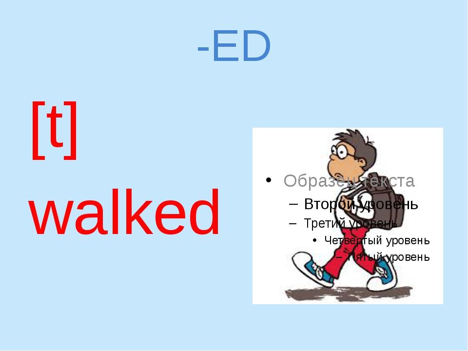 -ED [t] walked