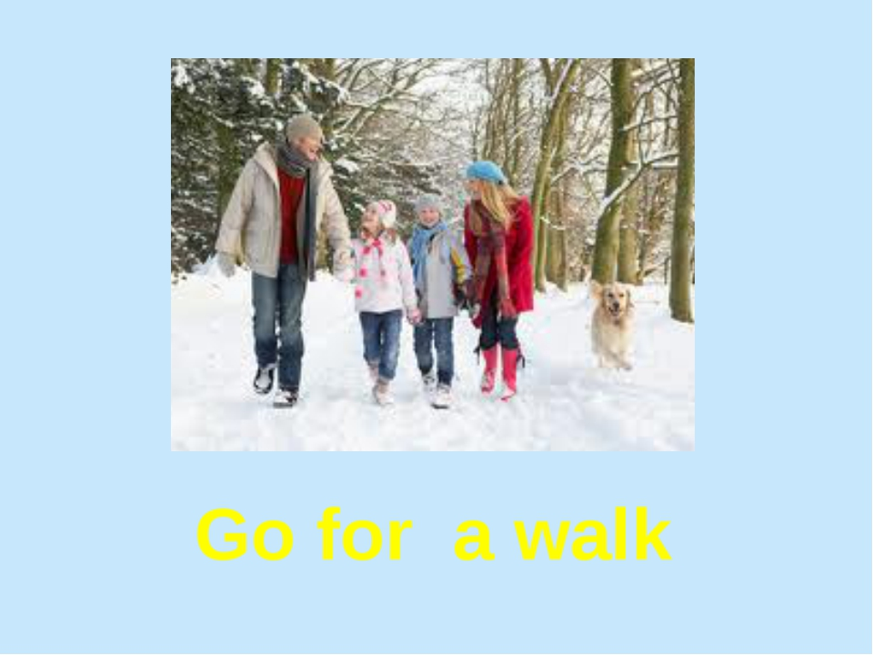 Go for a walk
