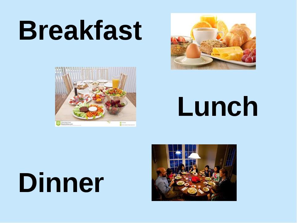 Breakfast Lunch Dinner