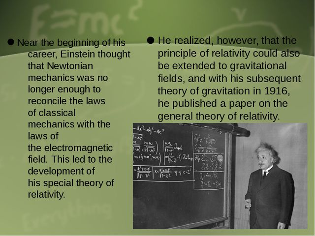 Near the beginning of his career, Einstein thought that Newtonian mechanics ...