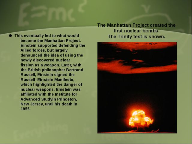 This eventually led to what would become the Manhattan Project. Einstein sup...