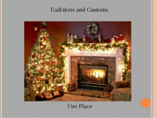 Traditions and Customs Fire Place
