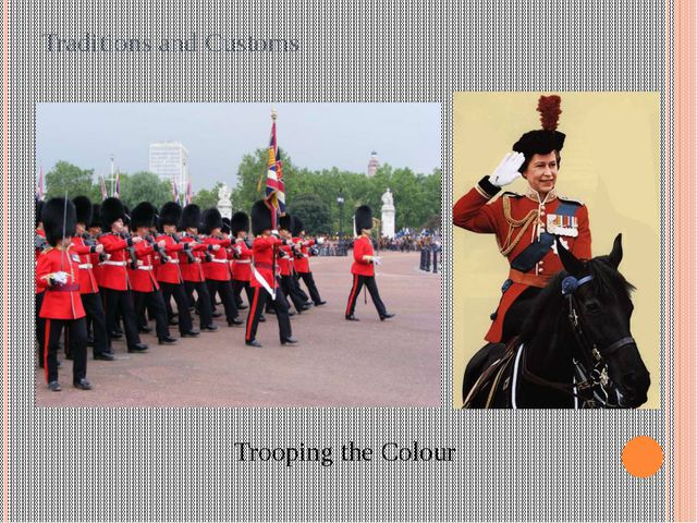Traditions and Customs Trooping the Colour