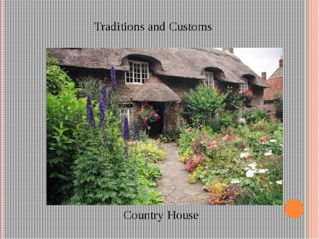 Country House Traditions and Customs