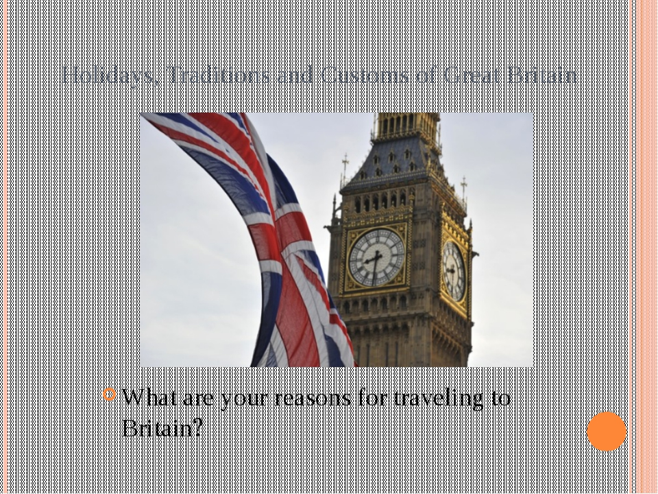 Holidays, Traditions and Customs of Great Britain What are your reasons for...
