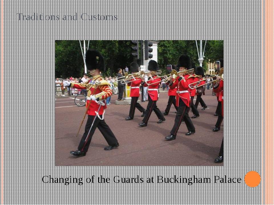 Traditions and Customs Changing of the Guards at Buckingham Palace