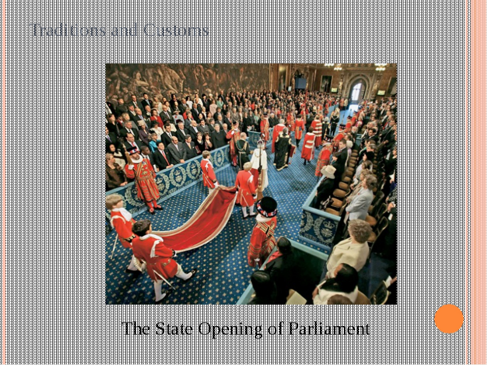Traditions and Customs The State Opening of Parliament