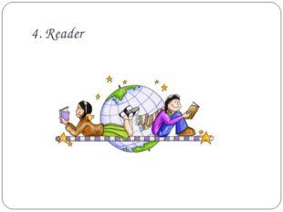 4. Reader