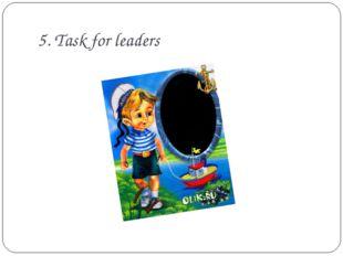 5. Task for leaders