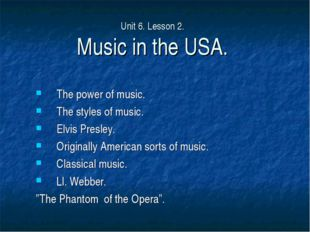 Unit 6. Lesson 2. Music in the USA. The power of music. The styles of music.