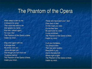 The Phantom of the Opera When sleep is sent to me, In dreams he came. That vo