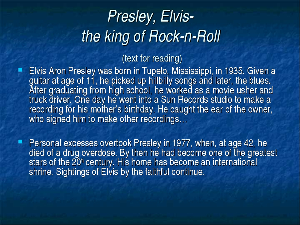 Presley, Elvis- the king of Rock-n-Roll (text for reading) Elvis Aron Presley...