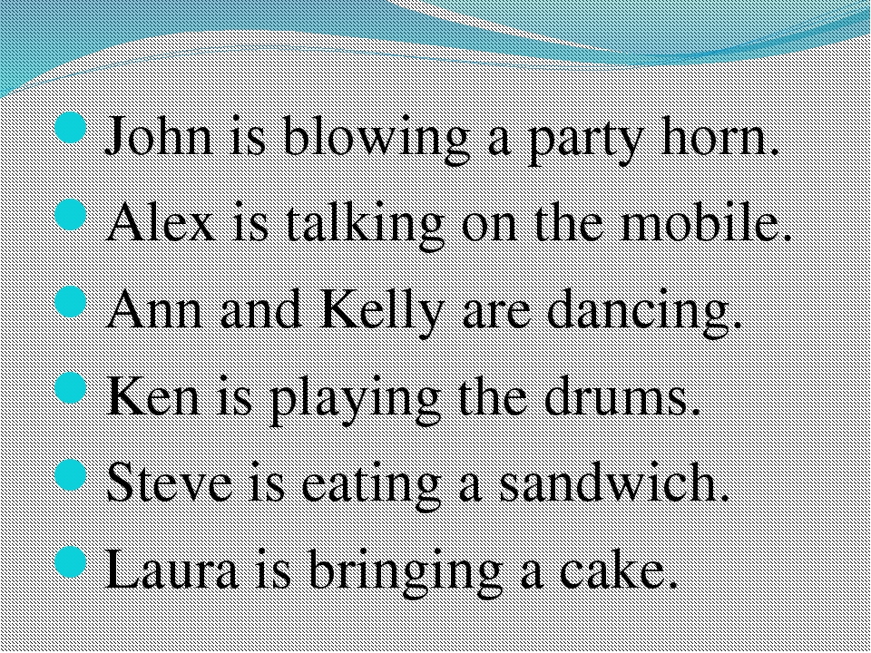 John is blowing a party horn. Alex is talking on the mobile. Ann and Kelly a...