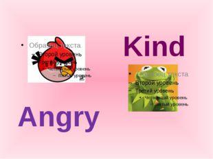 Angry Kind