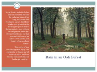 Rain in an Oak Forest It was Russia and chiefly her native forests that becam