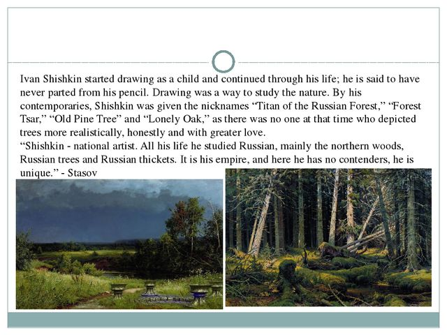 Ivan Shishkin started drawing as a child and continued through his life; he i...