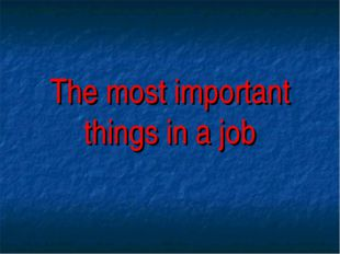 The most important things in a job