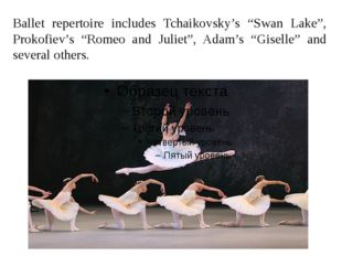"""Ballet repertoire includes Tchaikovsky's """"Swan Lake"""", Prokofiev's """"Romeo and"""