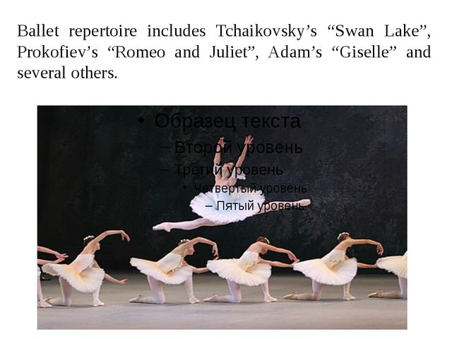 """Ballet repertoire includes Tchaikovsky's """"Swan Lake"""", Prokofiev's """"Romeo and..."""