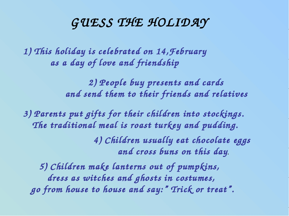 GUESS THE HOLIDAY 1) This holiday is celebrated on 14,February as a day of lo...