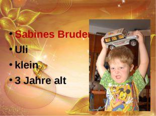 Sabines Bruder Uli klein 3 Jahre alt