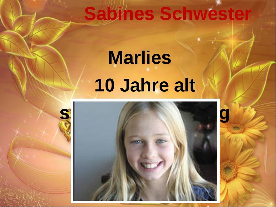 Sabines Schwester Marlies 10 Jahre alt sehr nett und lustig