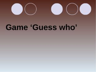 Game 'Guess who'