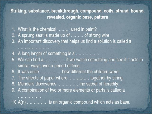 Striking, substance, breakthrough, compound, coils, strand, bound, revealed,...