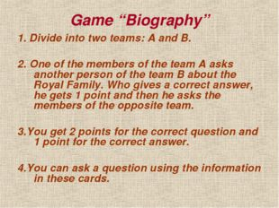 "Game ""Biography"" 1. Divide into two teams: A and B. 2. One of the members of"