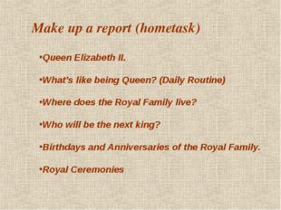 Queen Elizabeth II. What's like being Queen? (Daily Routine) Where does the R