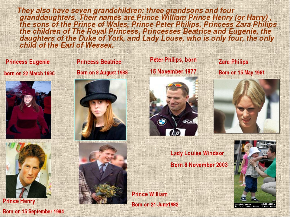 They also have seven grandchildren: three grandsons and four granddaughters....