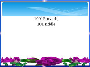 1001Proverb, 101 riddle