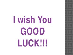 I wish You GOOD LUCK!!!