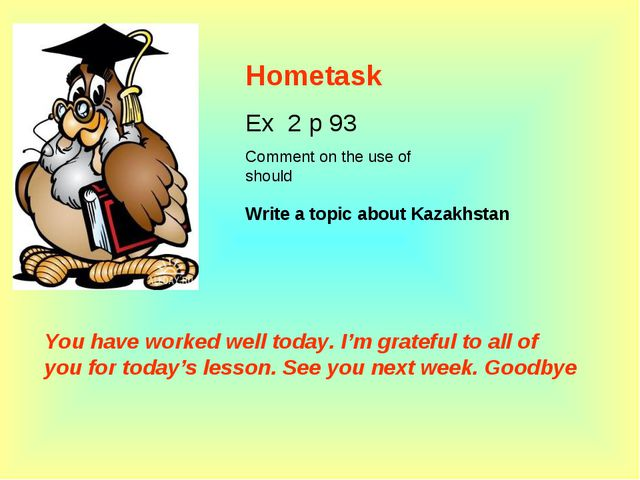 Hometask Ex 2 p 93 Comment on the use of should Write a topic about Kazakhsta...