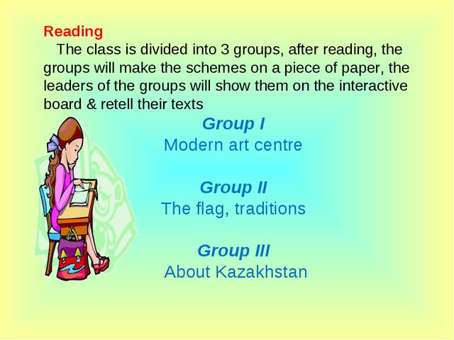 Reading    The class is divided into 3 groups, after reading, the groups will...