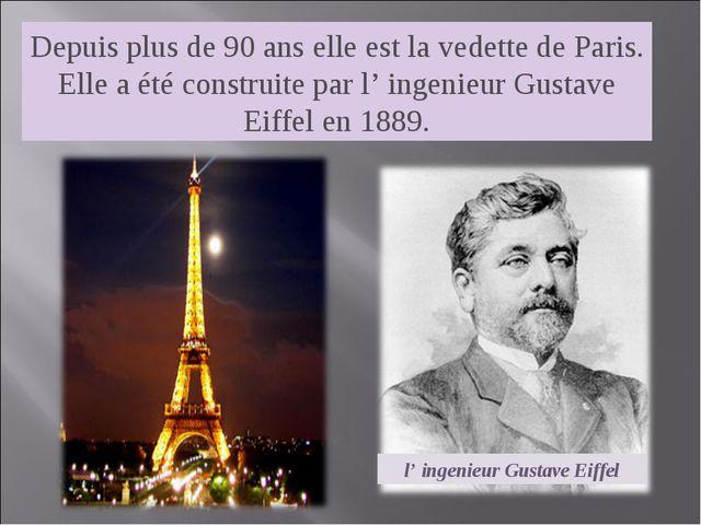 Depuis plus de 90 ans elle est la vedette de Paris. Elle a été construite par...