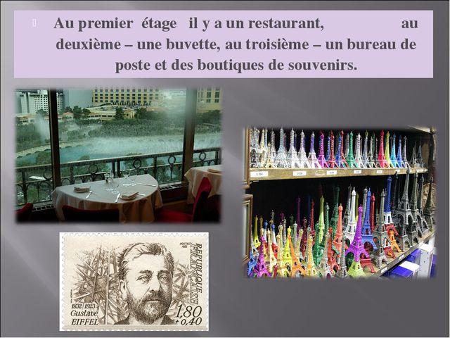 Au premier étage il y a un restaurant, au deuxième – une buvette, au troisièm...