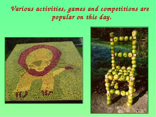 Various activities, games and competitions are popular on this day.