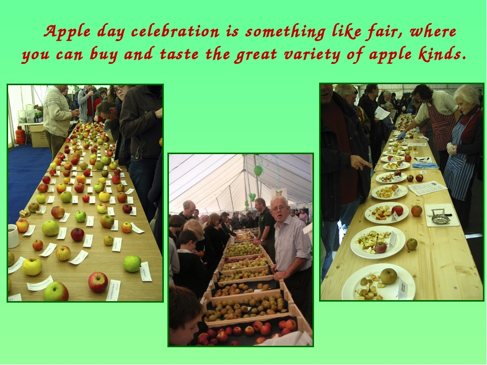 Apple day celebration is something like fair, where you can buy and taste th...