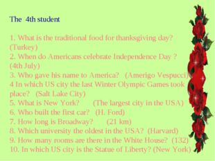 The 4th student 1. What is the traditional food for thanksgiving day? (Turkey