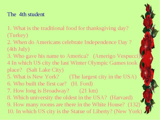 The 4th student 1. What is the traditional food for thanksgiving day? (Turkey...