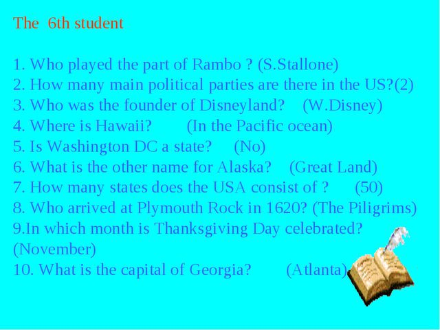 The 6th student 1. Who played the part of Rambo ? (S.Stallone) 2. How many ma...